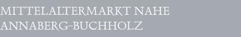 Mittelaltermarkt Annaberg-Buchholz
