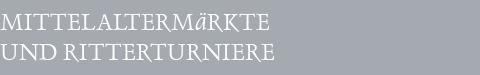 Mittelaltermarkt Ritterturniere
