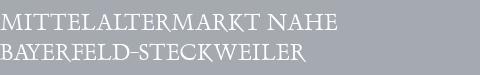 Mittelaltermarkt Bayerfeld-Steckweiler