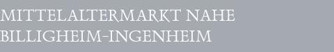 Mittelaltermarkt Billigheim-Ingenheim