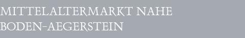 Mittelaltermarkt Boden-Aegerstein