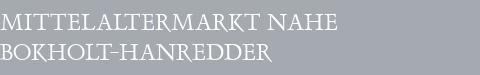 Mittelaltermarkt Bokholt-Hanredder