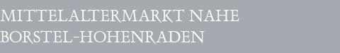 Mittelaltermarkt Borstel-Hohenraden