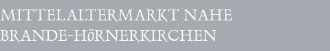 Mittelaltermarkt Brande-Hörnerkirchen