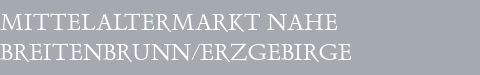 Mittelaltermarkt Breitenbrunn/Erzgebirge