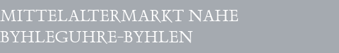 Mittelaltermarkt Byhleguhre-Byhlen