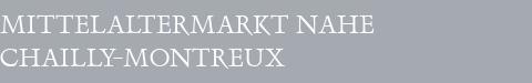 Mittelaltermarkt Chailly-Montreux
