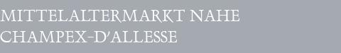 Mittelaltermarkt Champex-d'Allesse