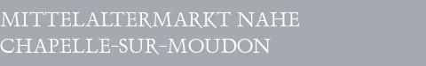 Mittelaltermarkt Chapelle-sur-Moudon
