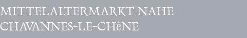 Mittelaltermarkt Chavannes-le-Chêne