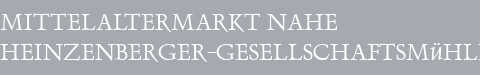 Mittelaltermarkt Heinzenberger-Gesellschaftsmühle