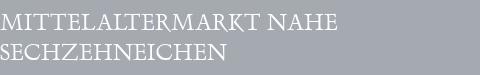 Mittelaltermarkt Sechzehneichen