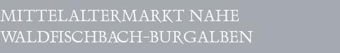 Mittelaltermarkt Waldfischbach-Burgalben