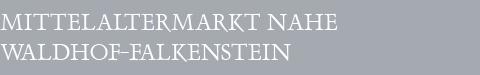 Mittelaltermarkt Waldhof-Falkenstein